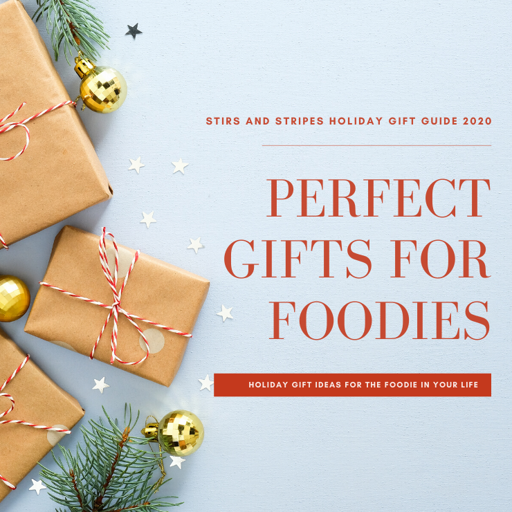 Perfect Holiday Gifts for the Foodie in Your Life